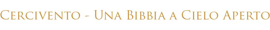 Cercivento - Una Bibbia a Cielo Aperto